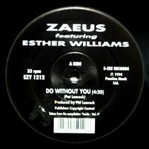 ZAEUS  ft. ESTHER WILLIAMS : DO WITHOUT YOU  / MAKE A CHANGE