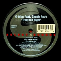 G-MAN  ft. CHUBB ROCK : TREAT ME RIGHT