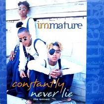 IMMATURE : CONSTANTLY  / NEVER LIE (THE REMIXES)