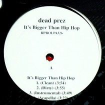 DEAD PREZ : IT'S BIGGER THAN HIP HOP