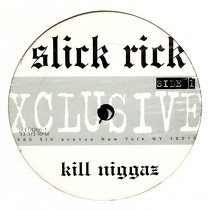 SLICK RICK : KILL NIGGAZ