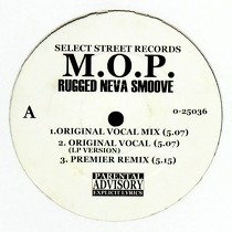 M.O.P. : RUGGED NEVA SMOOVE