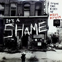KRIS KROSS : IT'S A SHAME