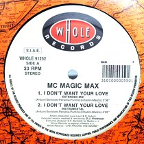 MC MAGIC MAX : I DON'T WANT YOUR LOVE