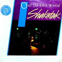 SHAKATAK : OUT OF THIS WORLD
