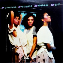 POINTER SISTERS : BREAK OUT