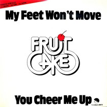 FRUITCAKE : MY FEET WON'T MOVE