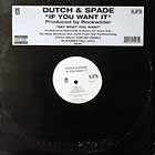 DUTCH & SPADE : IF YOU WANT IT