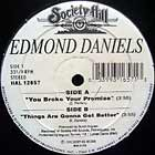 EDMOND DANIELS : YOU BROKE YOUR PROMISE  / THINGS ARE GONNA GET BETTER