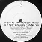 EL-P,  MURS, SHING02, AND YESHUA DA POED : A DAY LIKE ANY OTHER REMIX  (A DAY LIKE NO OTHER)
