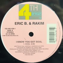 ERIC B. & RAKIM : I KNOW YOU GOT SOUL