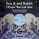 ERIC B. & RAKIM : I KNOW YOU GOT SOUL  (DOUBLE TROUBLE ...