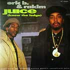 ERIC B. & RAKIM : JUICE (KNOW THE LEDGE)