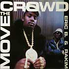 ERIC B. & RAKIM : MOVE THE CROWD  / PAID IN FULL (THE COLD CUT RE-MIX)