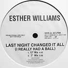ESTHER WILLIAMS : LAST NIGHT CHANGED IT ALL