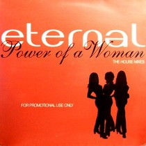 ETERNAL : POWER OF A WOMAN  (THE HOUSE MIXES)
