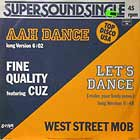 FINE QUALITY ft. CUZ  / WEST STREET MOB : AAH DANCE  / LET'S DANCE