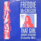 FREDDIE McGREGOR : THAT GIRL (GROOVY SITUATION)  (GROUCHO MIX)