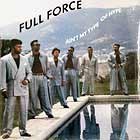 FULL FORCE : AIN'T MY TYPE OF HYPE