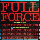 FULL FORCE : UNFAITHFUL SO MUCH