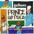 GALLIANO : PRINCE OF PEACE