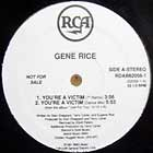 GENE RICE : YOU'RE A VICTIM