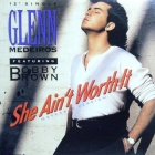 GLENN MEDEIROS  ft. BOBBY BROWN : SHE AIN'T WORTH IT