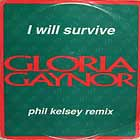 GLORIA GAYNOR : I WILL SURVIVE  (PHIL KELSEY REMIX)