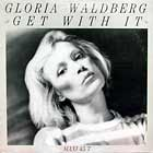 GLORIA WALDBERG : GET WITH IT  / ORDINARY GIRL