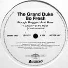 GRAND DUKE BO FRESH : ROUGH RUGGED AND RAW
