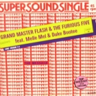 GRANDMASTER FLASH  & THE FURIOUS FIVE : THE MESSAGE