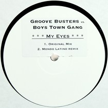 GROOVE BUSTERS  VS. BOYS TOWN GANG : MY EYES