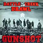 GUNSHOT : BATTLE CREEK BRAWL