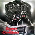 GUNSHOT : CHILDREN OF A DYING BREED  / KILLING SEASON (MURDER DIS REMIX)