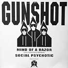 GUNSHOT : MIND OF A RAZOR  / SOCIAL PSYCHOTICS