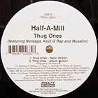 HALF-A-MILL  ft. NOREAGA, KOOL G RAP AND MUSALINI : THUG ONES