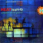 HEATWAVE : GANGSTERS OF THE GROOVE