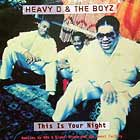 HEAVY D & THE BOYZ : THIS IS YOUR NIGHT