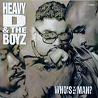 HEAVY D & THE BOYZ : WHO'S THE MAN ?
