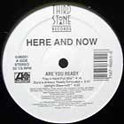 HERE AND NOW : ARE YOU READY