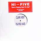HI-FIVE : SHE'S PLAYING HARD TO GET  (CLARK KENT REMIXES)