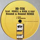 HI-TEK  ft. JONELL & KOOL G RAP : ROUND & ROUND  (REMIX)