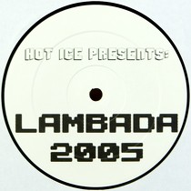 HOT ICE  PRESENTS : LAMBADA 2005