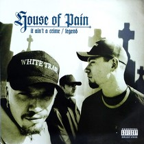 HOUSE OF PAIN : IT AIN'T A CRIME  / WORD IS BOND