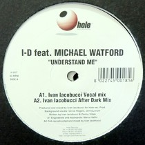 I-D  ft. MICHAEL WATFORD : UNDERSTAND ME