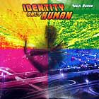 IDENTITY : ONLY HUMAN