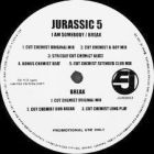 JURASSIC 5 : I AM SOMEBODY  / BREAK