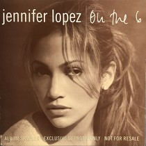 JENNIFER LOPEZ : ON THE 6  ALBUM SAMPLER