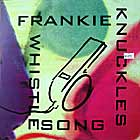 FRANKIE KNUCKLES : WHISTLE SONG