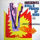 INCOGNITO : STILL A FRIEND OF MINE